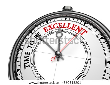 Time to be excellent evaluate yourself message on concept clock, isolated on white background