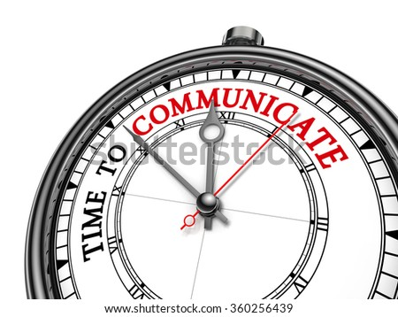 Time to communicate motivation message on concept clock, isolated on white background