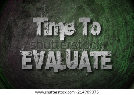 Time To Evaluate Concept text on background - stock photo