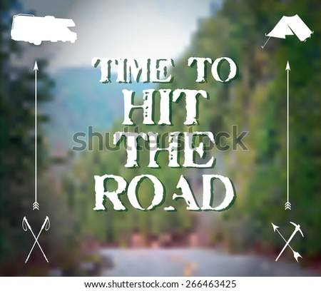 Time to Hit the Road Poster, advocating a trip to the forest or mountains, going camping or RV'ing, pictured is a highway road in the mountains. Raster bitmap version. - stock photo