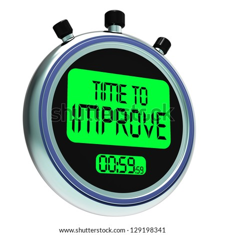 Time To Improve Message Means Progress And Improvement - stock photo