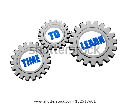 time to learn - business education concept words in 3d grey gearwheels - stock photo