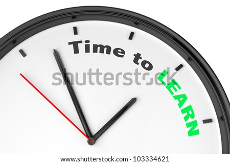 Time to Learn concept. Modern clock with sign on a white background