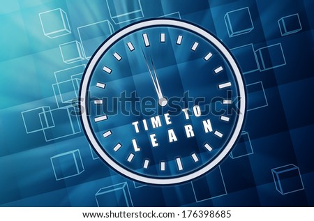 time to learn with clock - text in 3d blue glass cubes with white letters and sign, education growth concept - stock photo