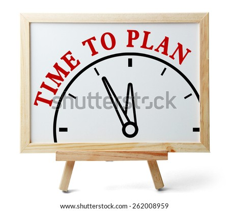 Time to plan concept is on white board isolated on white background. - stock photo