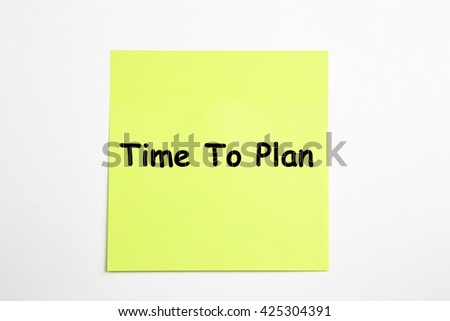 time to plan word written on sticky notes. isolated on white