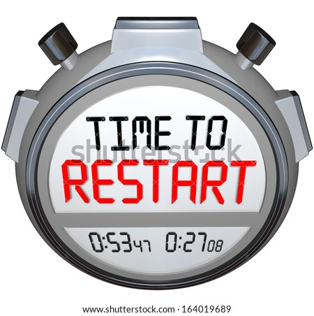 Time to Restart on a stopwatch or timers to illustrate a redo, rebuild, refresh, renew, revitalization or reinvention of your life, career or company