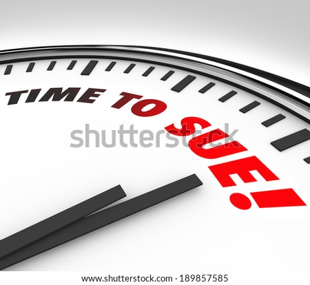 Time to Sue Words Clock Face Legal Lawsuit Court Justice - stock photo