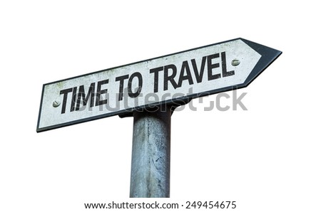 Time to Travel sign isolated on white background - stock photo