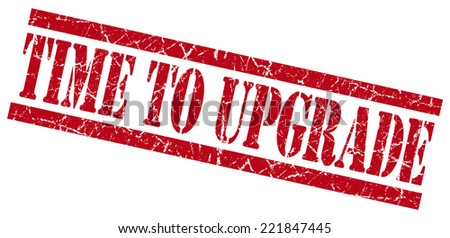 time to upgrade red square grunge textured isolated stamp - stock photo