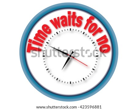Time waits for no