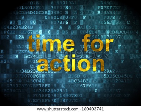Timeline concept: pixelated words Time for Action on digital background, 3d render
