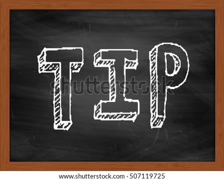 TIP hand writing chalk text on black chalkboard