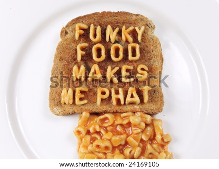 "toast and pasta spaghetti letters spelling ""funky food makes me phat"" - stock photo"