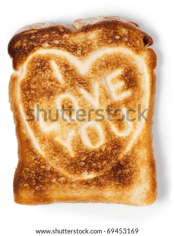 Toasted bread with I love you message. Isolated on white. Clipping path. - stock photo
