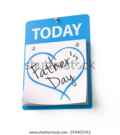 Today , Father's Day , 3d render - stock photo