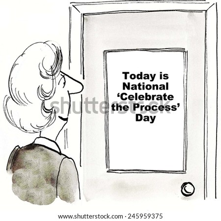 Today is national 'celebrate the process' day. - stock photo