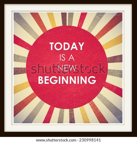 Today is new beginning: Inspiration motivation quote on sun symbol background. Motivation typography. - stock photo