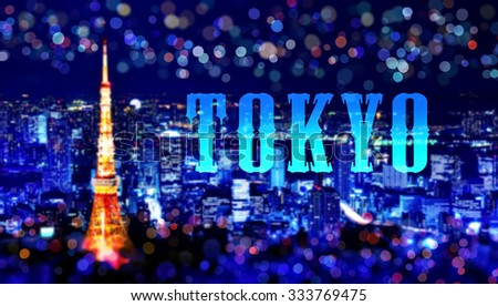 Tokyo fantasy night image.Blurred background.It contains the Tokyo of letter. - stock photo