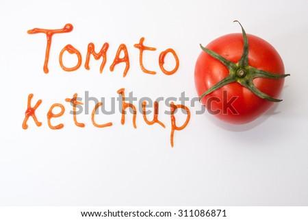 Tomato ketchup sign with ketchup and fresh tomato. - stock photo