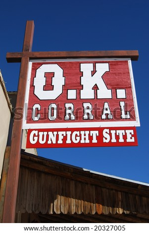 TOMBSTONE, AZ - FEB 26: Sign indicating the site of the famous OK Corral gunfight in the town of Tombstone, Arizona, on February 26, 2008.