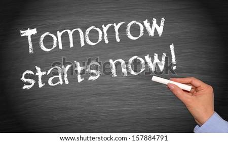 Tomorrow starts now ! - stock photo