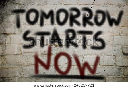 Tomorrow Starts Now Concept - stock photo