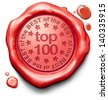 top 100 charts list pop poll result and award winners chart ranking music hits best top quality rating prize winner icon red wax seal stamp - stock photo