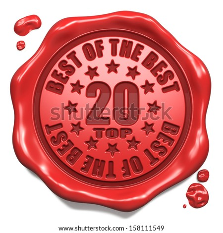 Top 20 in Charts Best of the Best - Stamp on Red Wax Seal Isolated on White. Business Concept. 3D Render.