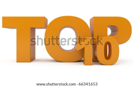 TOP 10 isolated on white - 3d illustration - stock photo