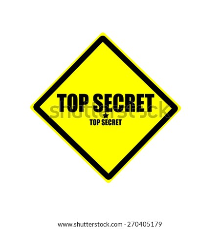 Top secret black stamp text on yellow background