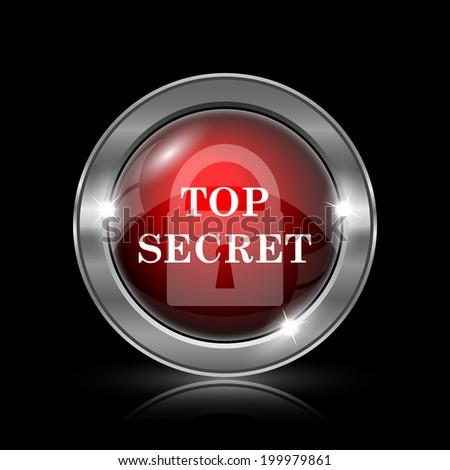 Top secret icon. Metallic internet button on black background.  - stock photo