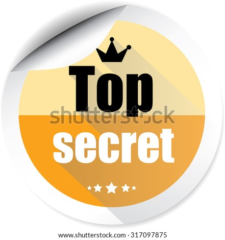 Top Secret Orange Label And Sticker With Crown And Stars. Of The Highest Secrecy; Highly Confidential. - stock photo
