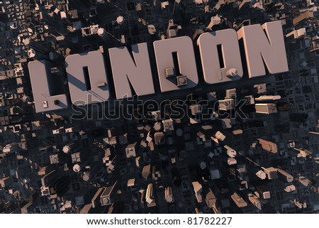 Top view of urban city in 3D with skycrapers, buildings and name London - stock photo
