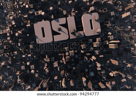 Top view of urban city in 3D with skycrapers, buildings and name Oslo - stock photo