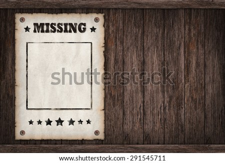 Torn Wild West Missing Poster On Old Wooden Wall  Missing Poster Template