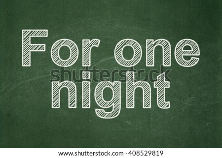 Tourism concept: text For One Night on Green chalkboard background