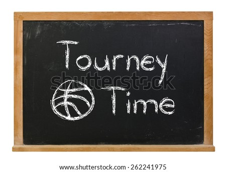 Tourney Time with a basketball written in white chalk on a black chalkboard isolated on white - stock photo