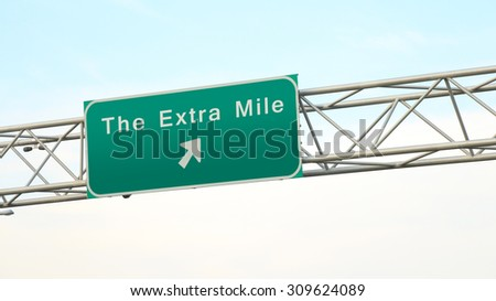 "Towards ""The Extra Mile"" - Rendering more service than one is paid for - Principle of success - Freeway sign"