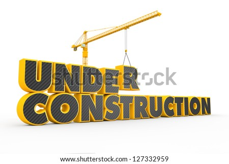 Tower crane building a 3D yellow grey Under Construction text - stock photo