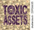 Toxic Assets text with Japanese Yen background - stock photo