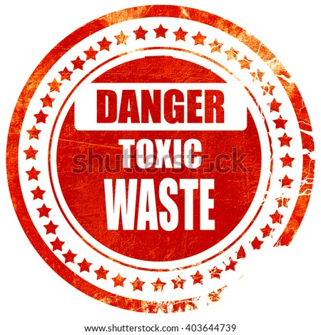Toxic waste sign, grunge red rubber stamp on a solid white backg - stock photo