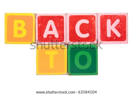 toy letters that spell back to against a white background with clipping path