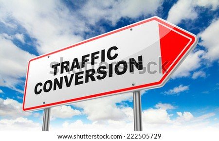 Traffic Conversion - Inscription on Red Road Sign on Sky Background.