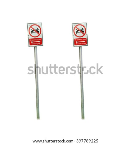 Traffic sign, signs warning No parking along and Private road. Isolate white background. - stock photo