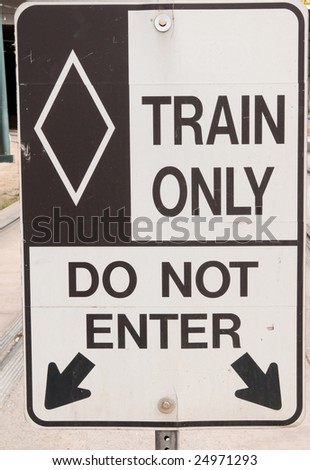 Train only, do not enter sign. - stock photo