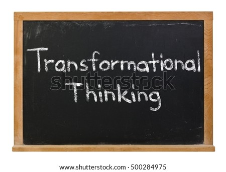 Transformational thinking written in white chalk on a black chalkboard isolated on white