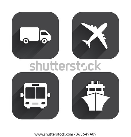 Transport icons. Truck, Airplane, Public bus and Ship signs. Shipping delivery symbol. Air mail delivery sign. Square flat buttons with long shadow.