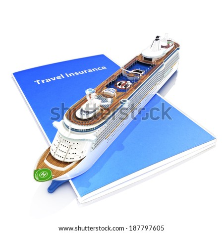Travel Insurance concept with cruise ship on a white background. - stock photo