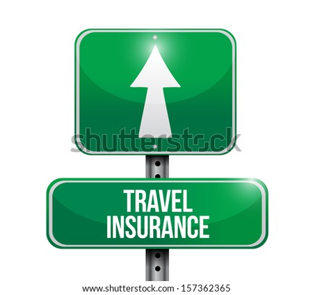 travel insurance road sign illustration design over a white background - stock photo